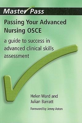 Passing Your Advanced Nursing OSCE By Ward, Helen/ Barratt, Julian/ Aston, Jenny (FRW)